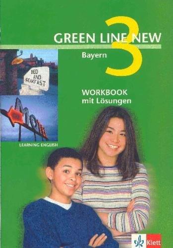 Green Line New, Ausgabe für Bayern, Bd.3 : Workbook mit Lösungen, 7. Schuljahr