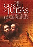 Gospel of Judas and Other Gnostic Secrets Revealed