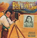 img - for A Boy Named Beckoning: The True Story of Dr. Carlos Montezuma, Native American Hero by Capaldi, Gina (2008) Hardcover book / textbook / text book