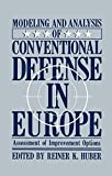 Modeling and Analysis of Conventional Defense in Europe : Assessment of Improvement Options, Huber, Reiner K., 1461292816