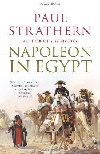 Download Napoleon in Egypt: 'The Greatest Glory' by Strathern, Paul (2008) Paperback pdf epub