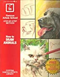 How to Draw Animals, Famous Artists School Staff, 083270900X