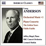 Leroy Anderson: Orchestral Music 1 - Piano Concerto / The Golden Years / Fiddle-Faddle - Jeffrey Biegel, Piano / BBC Concert Orchestra / Leonard Slatkin