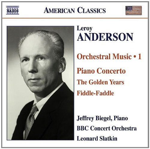 Fiddle Faddle Leroy Anderson (Leroy Anderson: Orchestral Music 1 - Piano Concerto / The Golden Years / Fiddle-Faddle - Jeffrey Biegel, Piano / BBC Concert Orchestra / Leonard Slatkin)