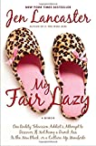 My Fair Lazy: One Reality Television Addict's Attempt to Discover If Not Being A Dumb Ass Is t he New Black; Or, A Culture-Up Manifesto