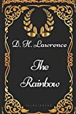 The Rainbow: By D. H. Lawrence - Illustrated