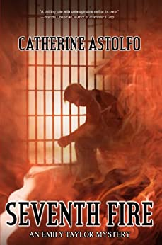 Seventh Fire (An Emily Taylor Mystery Book 4) by [Astolfo, Catherine]