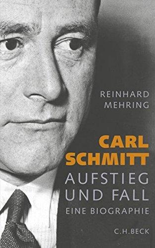 Carl Schmitt: Aufstieg und Fall