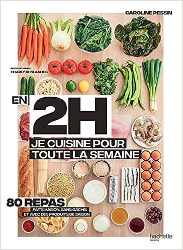 Amazon.fr - En 2h je cuisine pour toute la semaine: 80 repas faits on