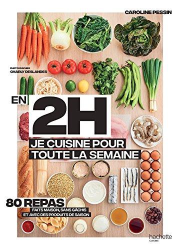 Amazon Com En 2h Je Cuisine Pour Toute La Semaine 80 Repas