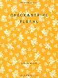 CHECK & STRIPE FLORAL