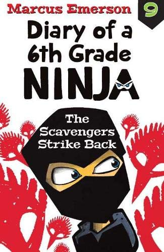 Scavengers Strike Back: Diary of a 6th Grade Ninja Book 9 ...