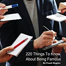 220 Things to Know About Being Famous Audiobook by Frank Shapiro Narrated by Janine Grand