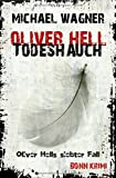 Oliver Hell / Oliver Hell - Todeshauch: Bonn - Krimi: Oliver Hells siebter Fall