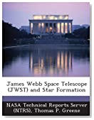 James Webb Space Telescope (JWST) and Star Formation