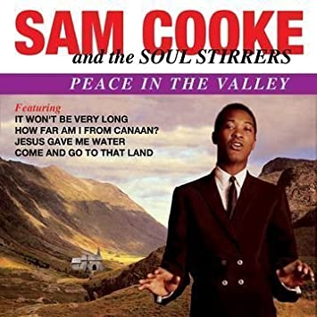 Peace In The Valley by Sam Cooke and the Soul Stirrers - Amazon ...