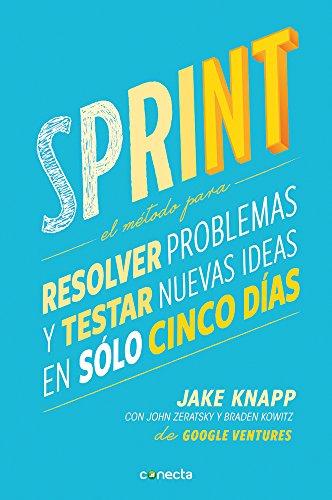 sprint-el-metodo-para-resolver-problemas-y-testar-nuevas-ideas-en-solo-cinco-dias-sprint-how-to-solv