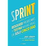 Sprint: El método para resolver problemas y testar nuevas ideas en sólo cinco días / How to Solve Big Problems and Test New Ideas in Just Five Days