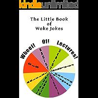 The Little Book of Woke Jokes (The Great Wokesplosion)