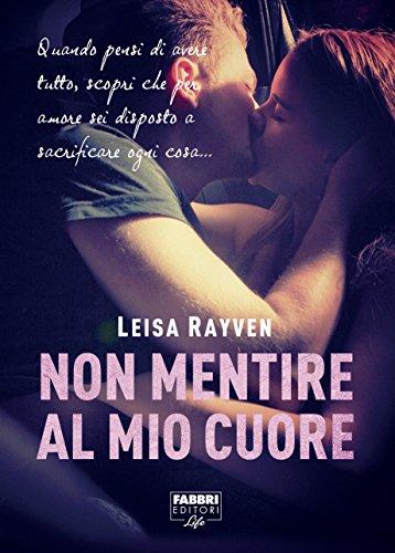 Non mentire al mio cuore (Italian Edition)