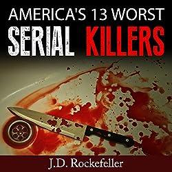 America's 13 Worst Serial Killers