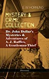 "This carefully crafted ebook: ""MYSTERY & CRIME COLLECTION: Dr. John Dollar's Mysteries & Adventures of A. J. Raffles, A Gentleman-Thief (Illustrated)"" is formatted for your eReader with a functional and detailed table of contents.A. J. Raffle..."