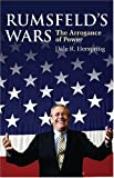 img - for Rumsfeld's Wars: The Arrogance of Power (Modern War Studies) (Modern War Studies (Hardcover)) book / textbook / text book