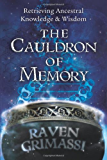 The Cauldron of Memory: Retrieving Ancestral Knowledge & Wisdom