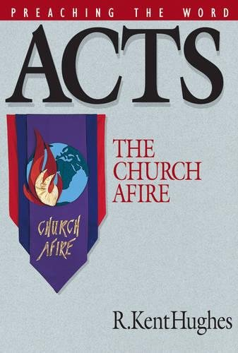 Acts: The Church Afire (Preaching the Word) -