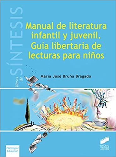 Manual de literatura infantil y juvenil. Guía libertaria de ...