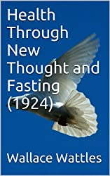 Health Through New Thought and Fasting  (1924)