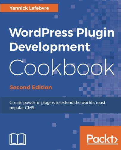 WordPress Plugin Development Cookbook - Second Edition by Packt Publishing - ebooks Account