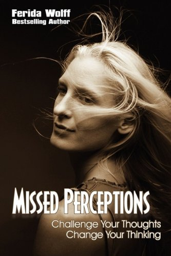 Read Online Missed Perceptions, Challenge Your Thoughts Change Your Thinking PDF