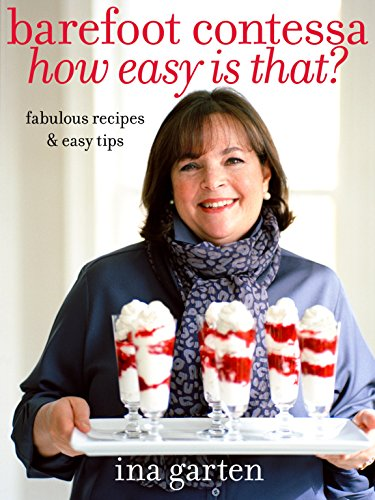 Barefoot Contessa How Easy Is That?: Fabulous Recipes & Easy Tips ()