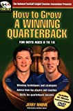 How to Grow a Winning Quarterback: For Boys Ages 8 to 18