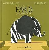 """Afficher """"Pablo veut changer de peau"""""""
