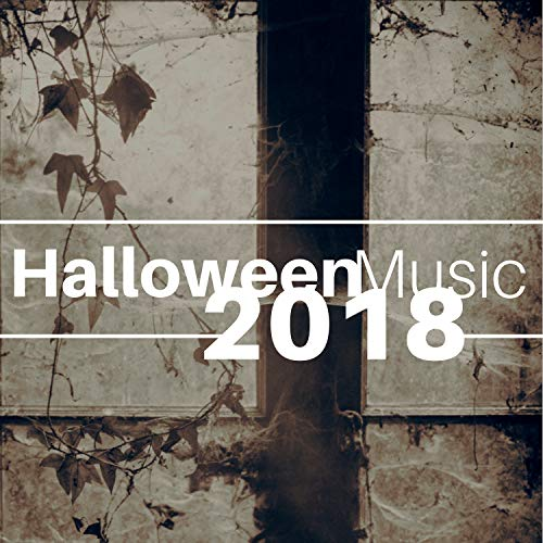 Halloween Music 2018 - Trick or Treat Spooky Halloween Mix, Scary Sound Effects, Ghosts, Wolves, Zombies and -
