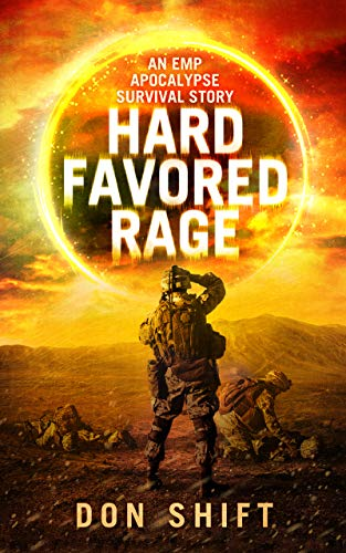 Hard Favored Rage: A Cop's EMP Apocalypse Story (VCSO EMP Book 1) by [Shift, Don]