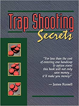a8caf31f43f9 Trapshooting Secrets  James Russell  9780916367091  Amazon.com  Books