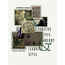 A Teacher's Guide to Cognitive Type Theory & Learning Style: Written by Carolyn Mamchur, 1996 Edition, Publisher: Assn for Supervision & Curriculum [Paperback]