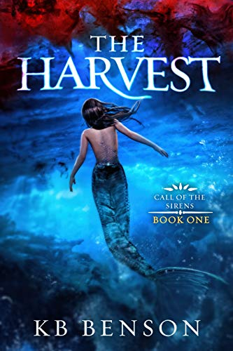 The Harvest - A  Mermaid Fantasy: Call of the Sirens Book One