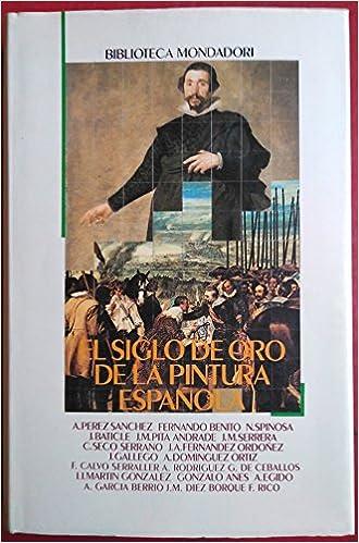 Siglo de oro de la pintura española, el: Amazon.es: Perez Sanchez ...