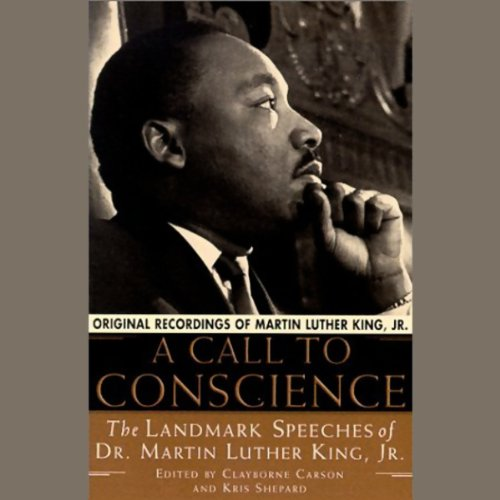 A Call to Conscience: The Landmark Speeches of Dr. Martin Luther King, Jr. Audiobook [Free Download by Trial] thumbnail