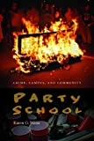 Party School: Crime, Campus, and Community (Northeastern Series on Gender, Crime, and Law) by Weiss Karen G. (2013-06-11) Paperback
