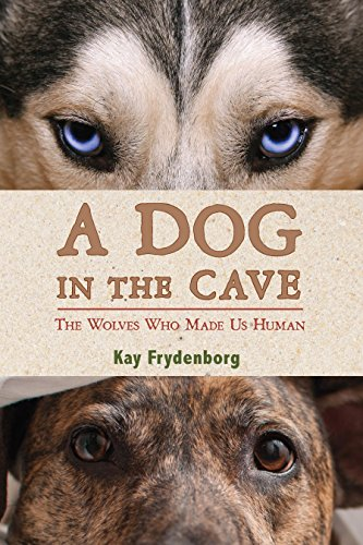 - A Dog in the Cave: The Wolves Who Made Us Human
