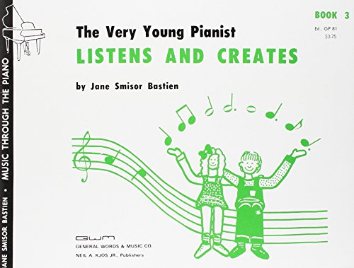 GP81 - Bastien Very Young Pianist Listens & Creates Book 3
