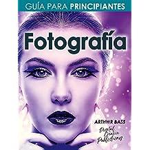 Fotografía. Guía para principiantes (Spanish Edition)