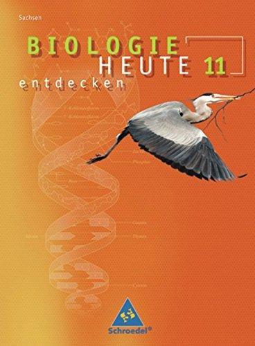 Biologie heute entdecken SII - Ausgabe 2008 für Sachsen: Schülerband 11