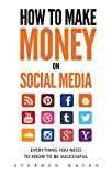 How To Make Money On Social Media: Everything You Need To Know To Be Successful