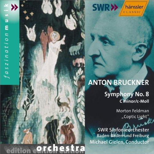 Bruckner: Symphony No. 8 in C Minor, Wab 108 / Feldman: Coptic Light